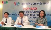 Die Stimme Vietnams gründet einen neuen Kanal für Gesundheit und Lebensmittelhygiene