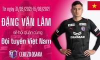 Cerezo Osaka bestätigt die Teilnahme von Dang Van Lam an der WM-Qualifikation mit der vietnamesischen Mannschaft