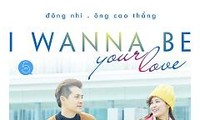 I Wanna Be Your Love - Dong Nhi ft Ong Cao Thang