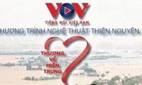 """VOV tổ chức chương trình nghệ thuật thiện nguyện """"Thương về miền Trung"""""""