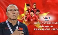 Phỏng vấn độc quyền huấn luyện viên Park Hang-seo