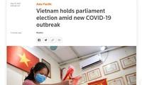 Báo chí nước ngoài đưa tin về cuộc bầu cử của Việt Nam diễn ra an toàn trong bối cảnh đại dịch COVID-19