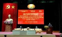 Hội thảo về người cộng sản kiên cường, nhà lãnh đạo tài năng của Đảng và cách mạng Việt Nam: Lê Đức Thọ