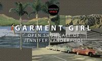 Jennifer Vanderpool presents Garment Girl