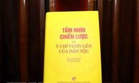 « Vision stratégique et aspiration au développement du peuple », un recueil d'articles de Nguyên Phu Trong