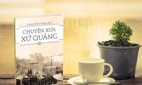 Chuyện xưa xứ Quảng – nhẩn nha về một vùng văn hóa