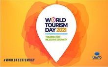 Ngày Du lịch Thế giới 2021: Du lịch vì sự tăng trưởng bao trùm