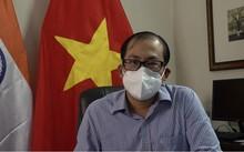 """Đại sứ quán Việt Nam tại Ấn Độ nỗ lực bảo hộ công dân trong đại dịch Covid-19"""""""