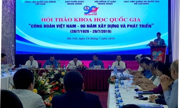 "Pembukaan lokakarya: ""Serikat Buruh Viet Nam-90 tahun terbentuk dan berkembangnya"""