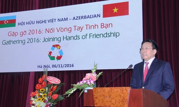 Gặp gỡ hữu nghị Việt Nam - Azerbaijan
