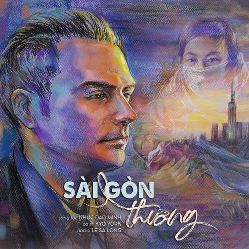 """""""Sai Gon thuong"""" by Kyo York spreads the message of love - ảnh 4"""