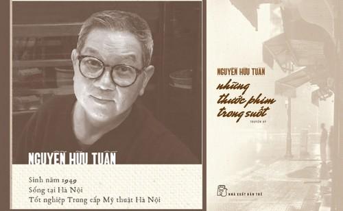 Nhà quay phim Nguyễn Hữu Tuấn – Những hồi ức trong suốt - ảnh 1