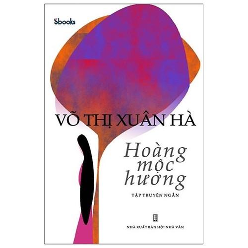 Võ Thị Xuân Hà: huyền ảo Hoàng mộc hương - ảnh 1