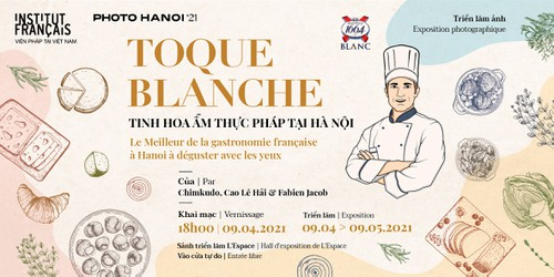 Triển lãm ảnh Toque blanche- Tinh hoa ẩm thực Pháp tại Hà Nội  - ảnh 1