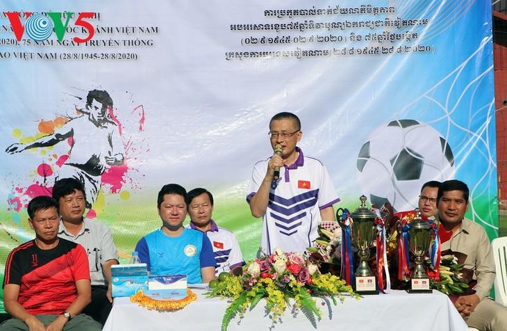 Giải bóng đá chào mừng kỷ niệm 75 năm Quốc khánh nước CHXHCN Việt Nam tại Campuchia - ảnh 2