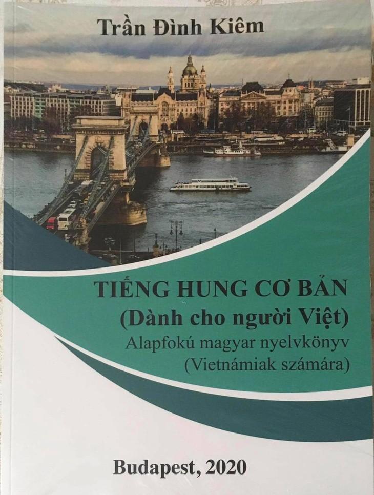 Trần Đình Kiêm - người lặng thầm làm nhịp cầu nối hai ngôn ngữ Việt - Hung - ảnh 3