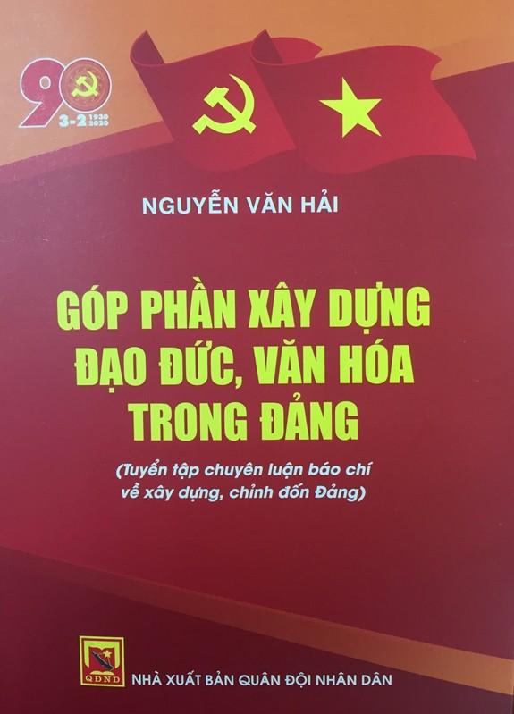 """Kỷ niệm 90 năm Ngày thành lập Đảng: Ra mắt sách """"Góp phần xây dựng đạo đức, văn hóa trong Đảng"""" - ảnh 1"""