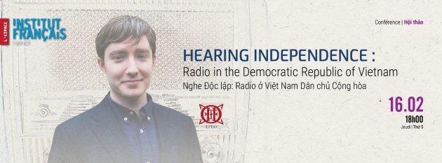 «Ecouter l'indépendance»   - ảnh 1