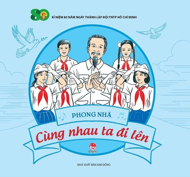 Bộ ấn phẩm kỷ niệm 80 năm thành lập Đội thiếu niên tiền phong Hồ Chí Minh - ảnh 1