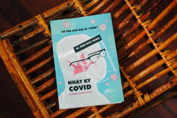 Nhật ký Covid và những chuyện chưa kể: Covid-19 từ lăng kính của một bác sĩ ở tâm dịch - ảnh 1
